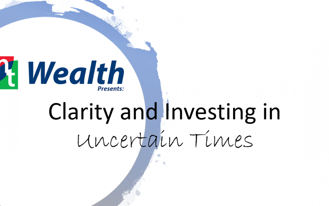 Clarity in Uncertain Times: 2020 Economic Update – MT WEALTH Financial and Estate Planning